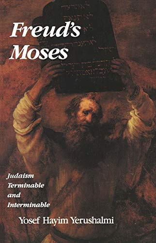 Freud`s Moses - Judaism Terminable & Interminable: Judaism Terminable and Interminable (Franz Rosenzweig Lecture) von Yale University Press