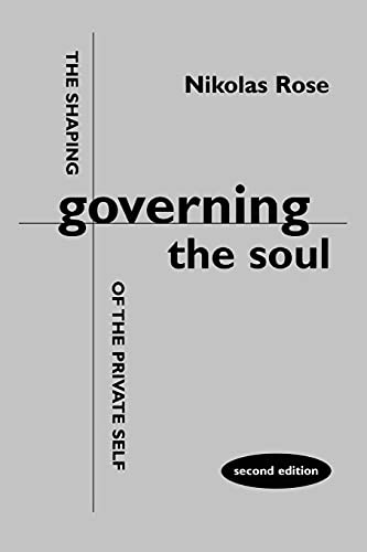 Governing the Soul: Shaping of the Private Self von Free Association Books