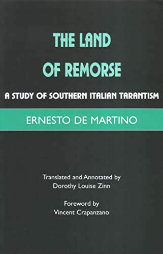 Land of Remorse: A Study of Southern Italian Tarantism von Free Association Books