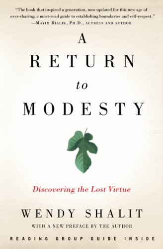 A Return to Modesty: Discovering the Lost Virtue von Free Press