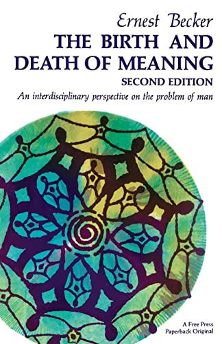 The Birth and Death of Meaning: An Interdisciplinary Perspective on the Problem of Man von Simon & Schuster
