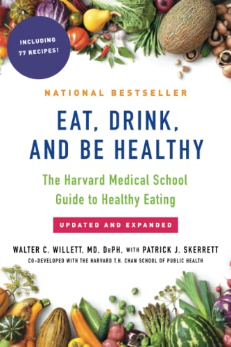 Eat, Drink, and Be Healthy: The Harvard Medical School Guide to Healthy Eating von Free Press