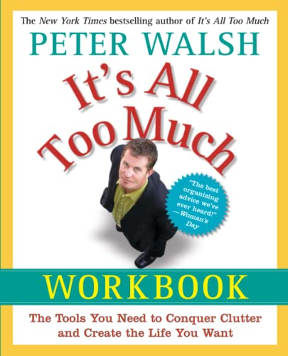 It's All Too Much Workbook: The Tools You Need to Conquer Clutter and Create the Life You Want von Free Press