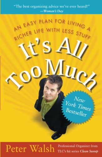 It's All Too Much: An Easy Plan for Living a Richer Life with Less Stuff von Free Press