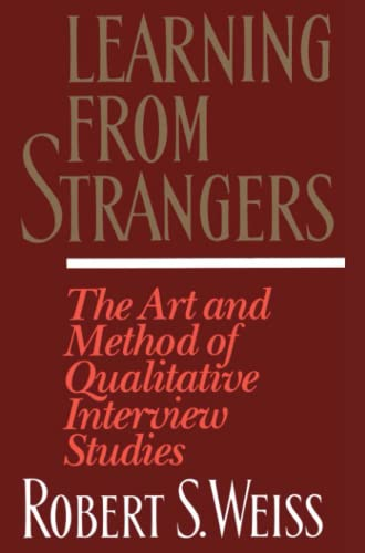 Learning From Strangers: The Art and Method of Qualitative Interview Studies von Free Press