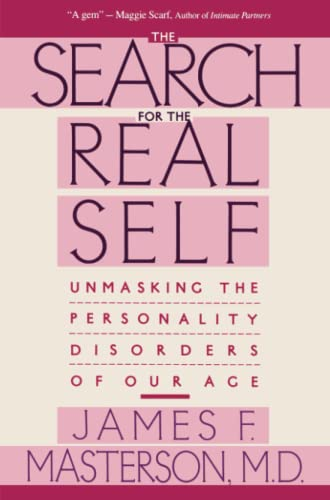 Search For The Real Self: Unmasking The Personality Disorders Of Our Age von Free Press