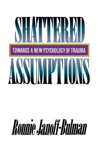 Shattered Assumptions: Towards a New Psychology of Trauma von Simon and Schuster