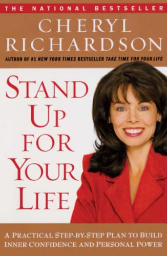 Stand Up for Your Life: A Practical Step-by-Step Plan to Build Inner Confidence and Personal Power von Free Press