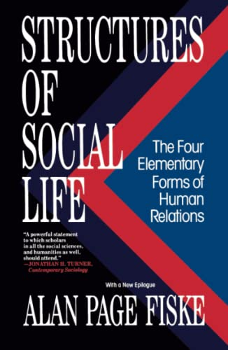 Structures of Social Life: The Four Elementary Forms of Human Relations von Free Press