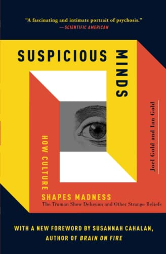 Suspicious Minds: How Culture Shapes Madness von Free Press