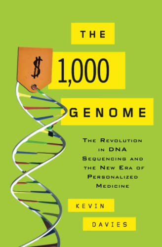 The $1,000 Genome: The Revolution in DNA Sequencing and the New Era of Personalized Medicine von Free Press