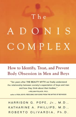 The Adonis Complex: How To Identify, Treat And Prevent Body Obsession In Men And Boys: The Secret Crisis of Male Body Obsession von Free Press