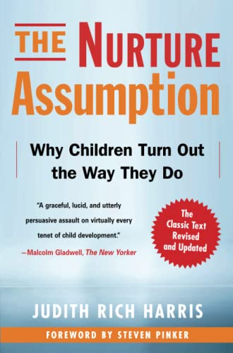 The Nurture Assumption: Why Children Turn Out the Way They Do, Revised and Updated von Free Press