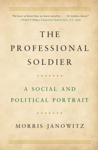 The Professional Soldier: A Social and Political Portrait von Free Press