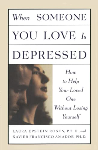 When Someone You Love is Depressed: How to Help Your Loved One Without Losing Yourself von Free Press