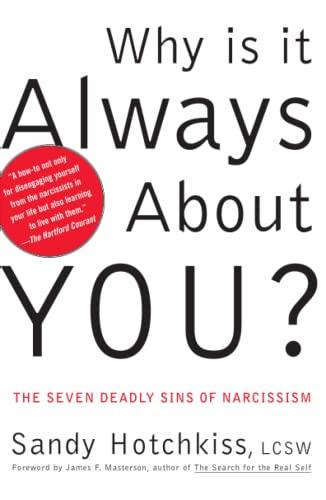 Why Is It Always About You?: The Seven Deadly Sins of Narcissism von Free Press