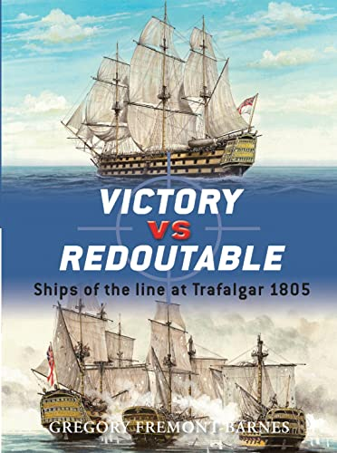 Victory vs Redoutable: Ships of the line at Trafalgar 1805 (Duel, Band 9) von Osprey Publishing