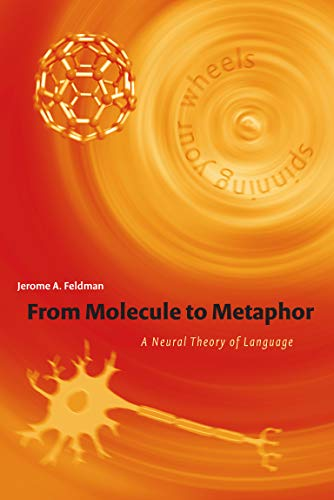 From Molecule to Metaphor - A Neural Theory of Language (Bradford Books) von MIT Press