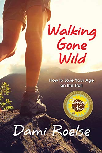 Walking Gone Wild: How to Lose Your Age on the Trail von LIGHTNING SOURCE INC
