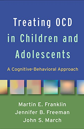Treating Ocd in Children and Adolescents: A Cognitive-Behavioral Approach von GUILFORD PUBN
