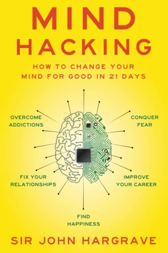 Mind Hacking: How to Change Your Mind for Good in 21 Days von Gallery Books