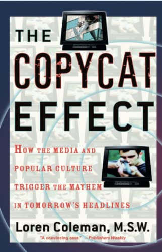 The Copycat Effect: How the Media and Popular Culture Trigger the Mayhem in Tomorrow's Headlines von Gallery Books