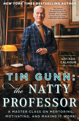 Tim Gunn: The Natty Professor: A Master Class on Mentoring, Motivating, and Making It Work! von Gallery Books