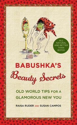 Babushka's Beauty Secrets: Old World Tips for a Glamorous New You von Grand Central Life & Style