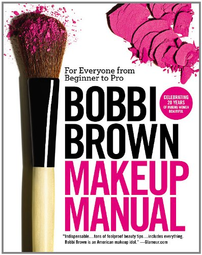 Bobbi Brown Makeup Manual: For Everyone from Beginner to Pro von Grand Central Life & Style