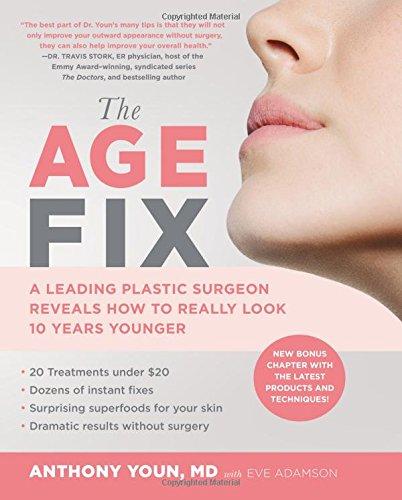 The Age Fix: A Leading Plastic Surgeon Reveals How to Really Look 10 Years Younger von Grand Central Life & Style
