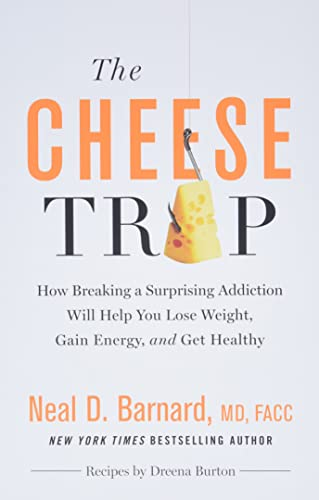 The Cheese Trap: How Breaking a Surprising Addiction Will Help You Lose Weight, Gain Energy, and Get Healthy von Grand Central Life & Style