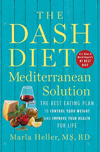 The DASH Diet Mediterranean Solution: The Best Eating Plan to Control Your Weight and Improve Your Health for Life von Grand Central Life & Style