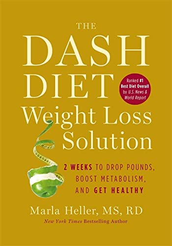 The Dash Diet Weight Loss Solution: 2 Weeks to Drop Pounds, Boost Metabolism, and Get Healthy (A DASH Diet Book) von Grand Central Life & Style