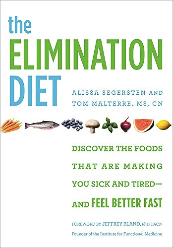 The Elimination Diet: Discover the Foods That Are Making You Sick and Tired--and Feel Better Fast von Grand Central Life & Style