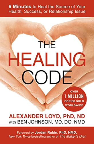 The Healing Code: 6 Minutes to Heal the Source of Your Health, Success, or Relationship Issue von Hachette Book Group USA