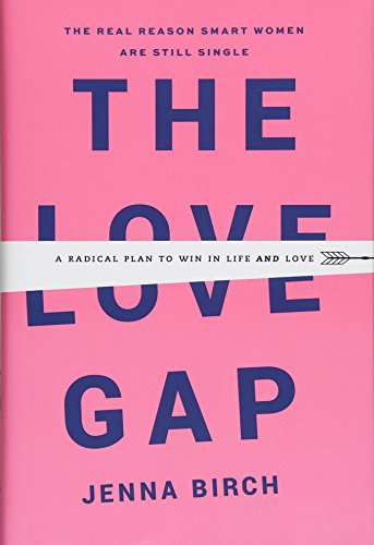 The Love Gap: A Radical Plan to Win in Life and Love von Grand Central Life & Style