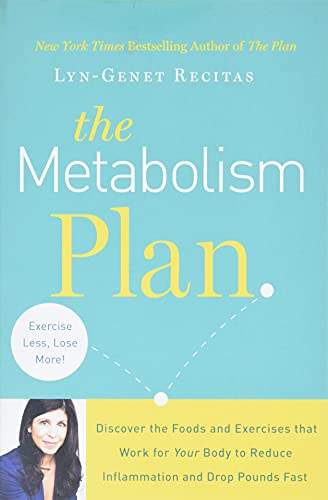 The Metabolism Plan: Discover the Foods and Exercises that Work for Your Body to Reduce Inflammation and Drop Pounds Fast von Grand Central Life & Style