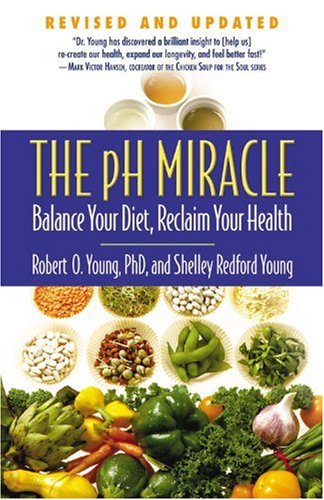 The pH Miracle: Balance Your Diet, Reclaim Your Health von Grand Central Life & Style
