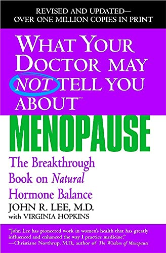 What Your Doctor May Not Tell You About Menopause (TM): The Breakthrough Book on Natural Hormone Balance von Grand Central Life & Style