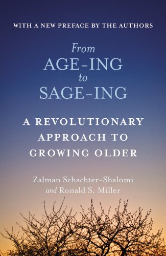 From Age-Ing to Sage-Ing: A Revolutionary Approach to Growing Older von Grand Central Publishing