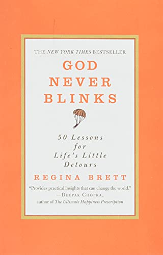 God Never Blinks: 50 Lessons for Life's Little Detours von Grand Central Publishing