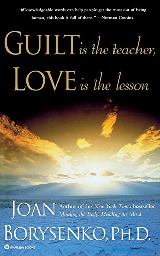 Guilt Is the Teacher, Love Is the Lesson von Grand Central Publishing