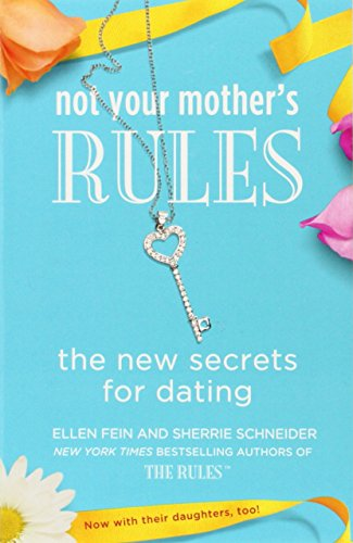 Not Your Mother's Rules: The New Secrets for Dating (The Rules) von Grand Central Publishing