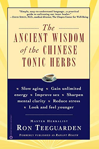 Ancient Wisdom of the Chinese Tonic Herbs, The von Grand Central Publishing