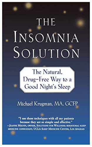 Insomnia Solution, The: The Natural, Drug-Free Way to a Good Night's Sleep von Grand Central Publishing