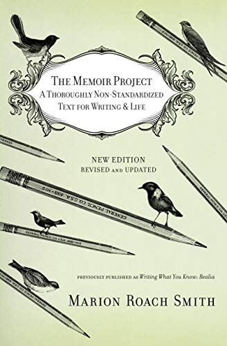 The Memoir Project: A Thoroughly Non-Standardized Text for Writing & Life von Grand Central Publishing