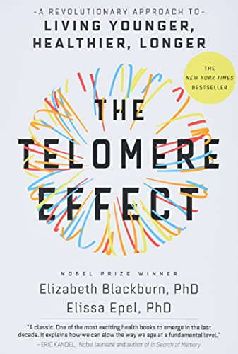 The Telomere Effect: A Revolutionary Approach to Living Younger, Healthier, Longer von Grand Central Publishing