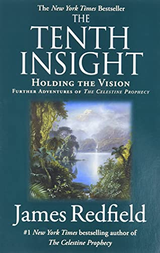 The Tenth Insight: Holding the Vision (Celestine Prophecy) von Grand Central Publishing