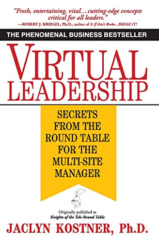 Virtual Leadership: Secrets from the Round Table for the Multi-Site Manager von Grand Central Publishing
