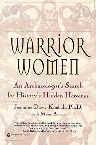 Warrior Women: An Archaeologist's Search for History's Hidden Heroines von Grand Central Publishing